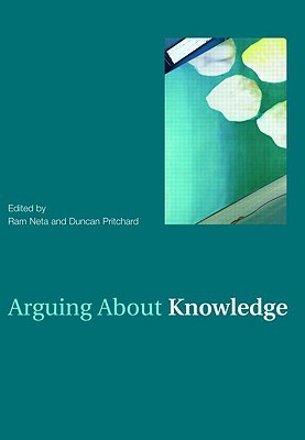 Arguing about Knowledge By Neta, Ram (EDT)/ Pritchard, Duncan (EDT)