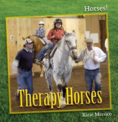 Therapy Horses By Marsico, Katie